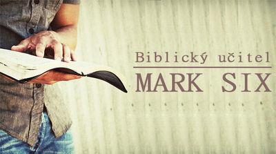 Musíš věřit Bohu, Mark Six
