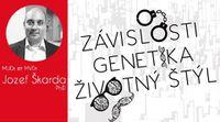 Závislosti, genetika, životný štýl - Jozef Škarda